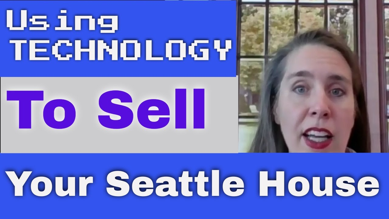 Technology Helps Your Real Estate Home Sale in Seattle, WA