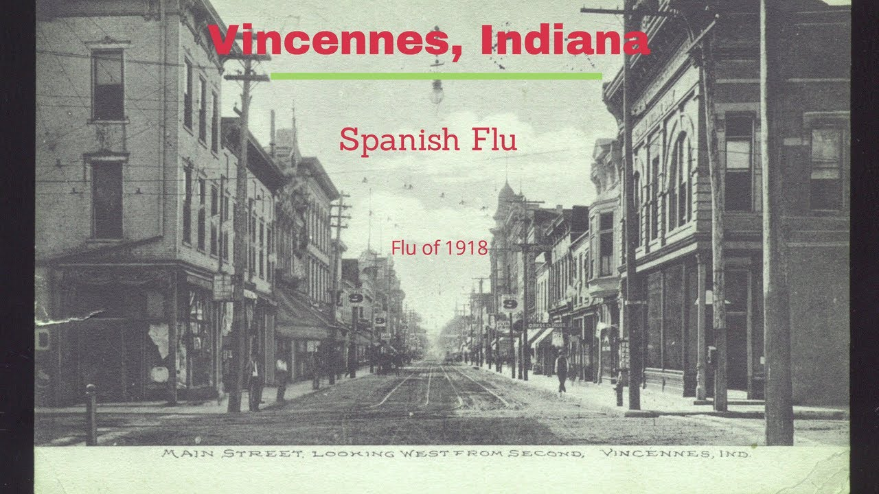 Spanish flu of 1918, in Vincennes Indiana, Knox county - Part 2