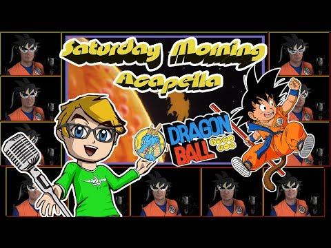 Dragon Ball Theme - Saturday Morning Acapella