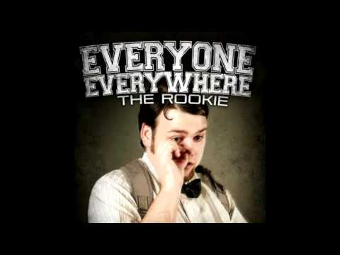 Everyone Everywhere - The Rookie (Full Album 2011)