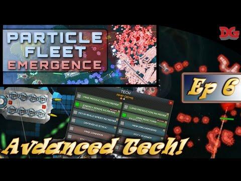 Particle Fleet: Emergence - Episode 6 ► Advanced Technology! (1440p)