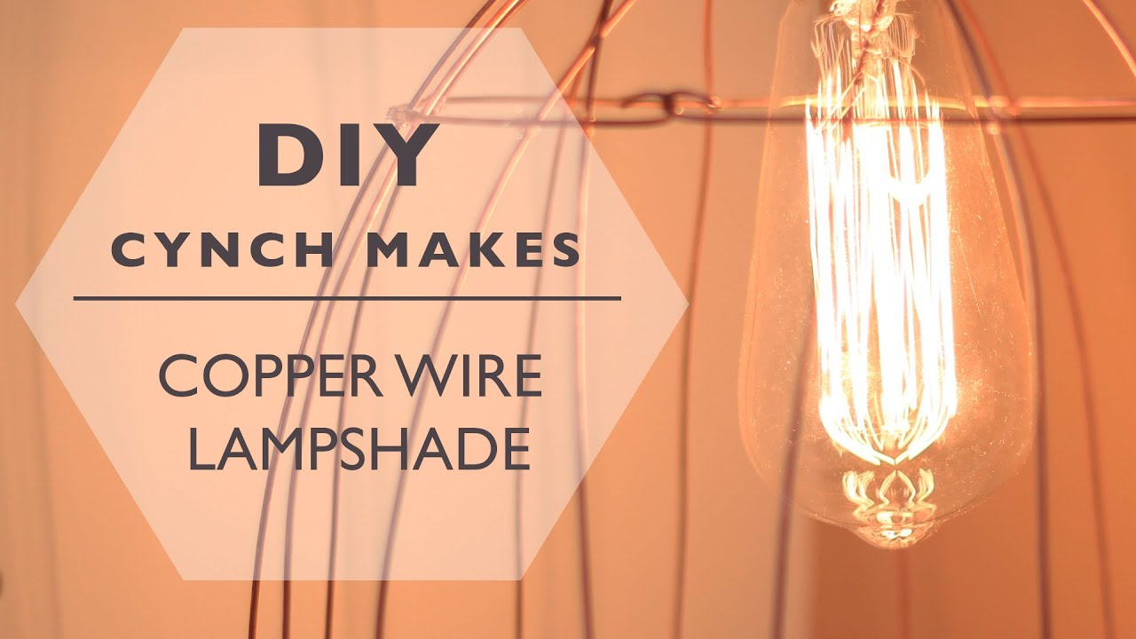 Diy copper wire lampshade cynch makes youtube greentooth