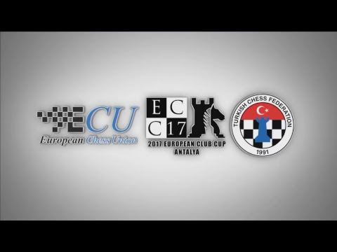European Chess Club Cup 2017 | Round 2 | Antalya - Turkey