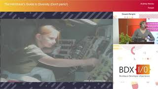 BDX I/O 2018 - Keynote d'ouverture : The Hitchhiker's Guide to Diversity (Don't pani… - Audrey Neveu