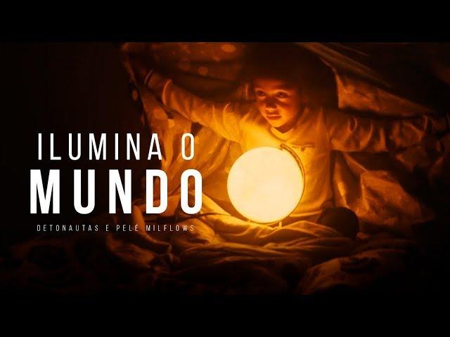 Detonautas - Ilumina o Mundo (ft. Pelé MilFlows)   ASIGLA