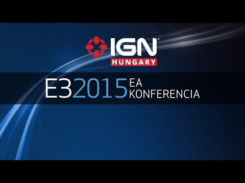 IGN Hungary - Electronic Arts E3 2015