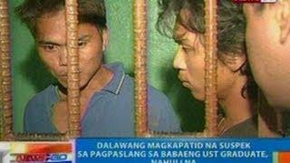 NTG: 2 magkapatid na suspek sa pagpaslang sa babaeng UST graduate sa Bacoor, Cavite, nahuli na