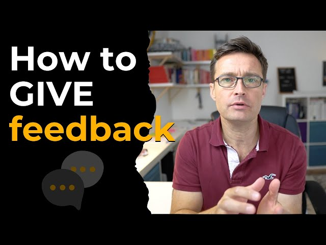 Create the conditions for and develop the skills of giving feedback