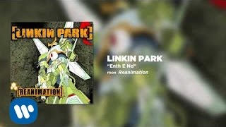 Enth E Nd - Linkin Park (Reanimation)