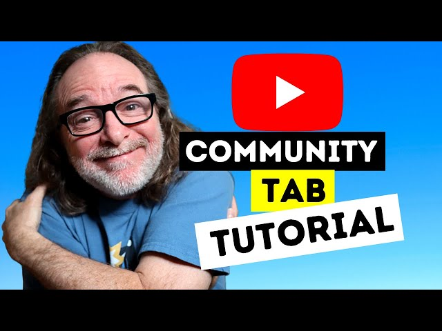 Connect with Your Audience - How to Use The Community Tab On YouTube