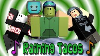 ♪ Its Raining Tacos ♪ Roblox Music Video By FUDZ