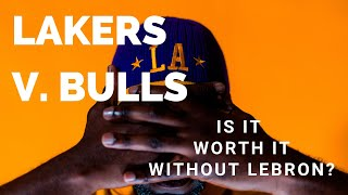 LAKERS without LEBRON JAMES = STILL WoRTh IT?!?!?|Lakers vs. Chicago Bulls 4k Iphone XS Max|