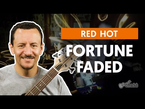 Fortune Faded - Red Hot Chili Peppers  (aula de baixo)