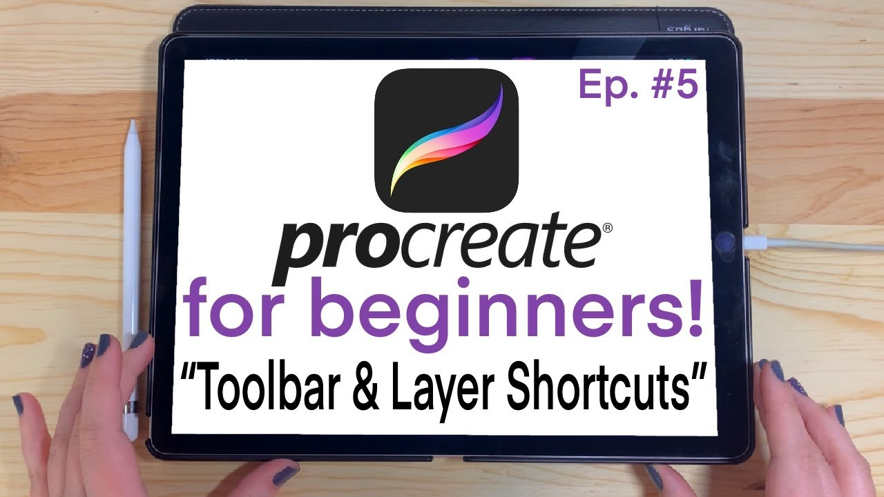 Toolbar & Layer Shortcuts | PROCREATE FOR BEGINNERS | EP#5