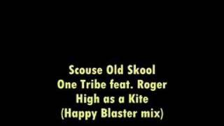One Tribe feat. Roger - High as a Kite (Happy Blaster mix)