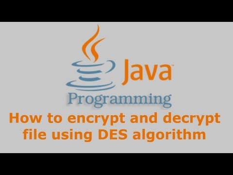 Java Tutorial - How to encrypt and decrypt file using DES algorithm