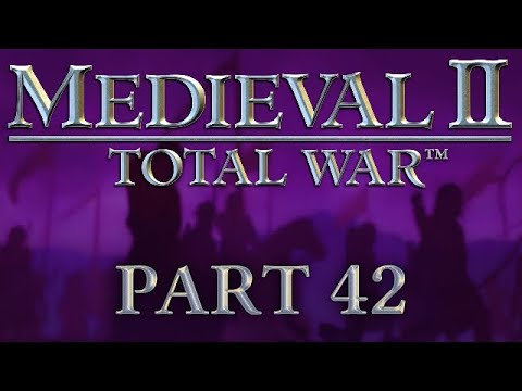 Medieval 2: Total War - Part 42 - Don't Look Back in Angers