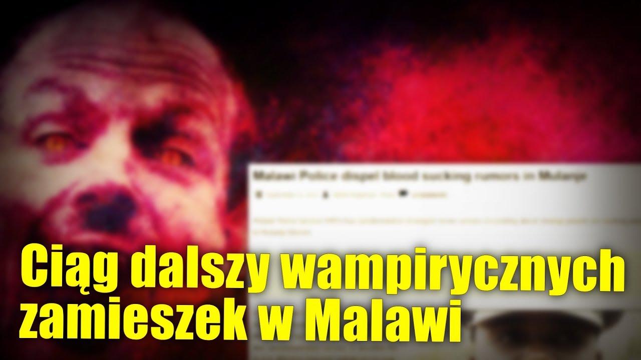 W Malawi narasta histeria w związku z atakami wampirów!