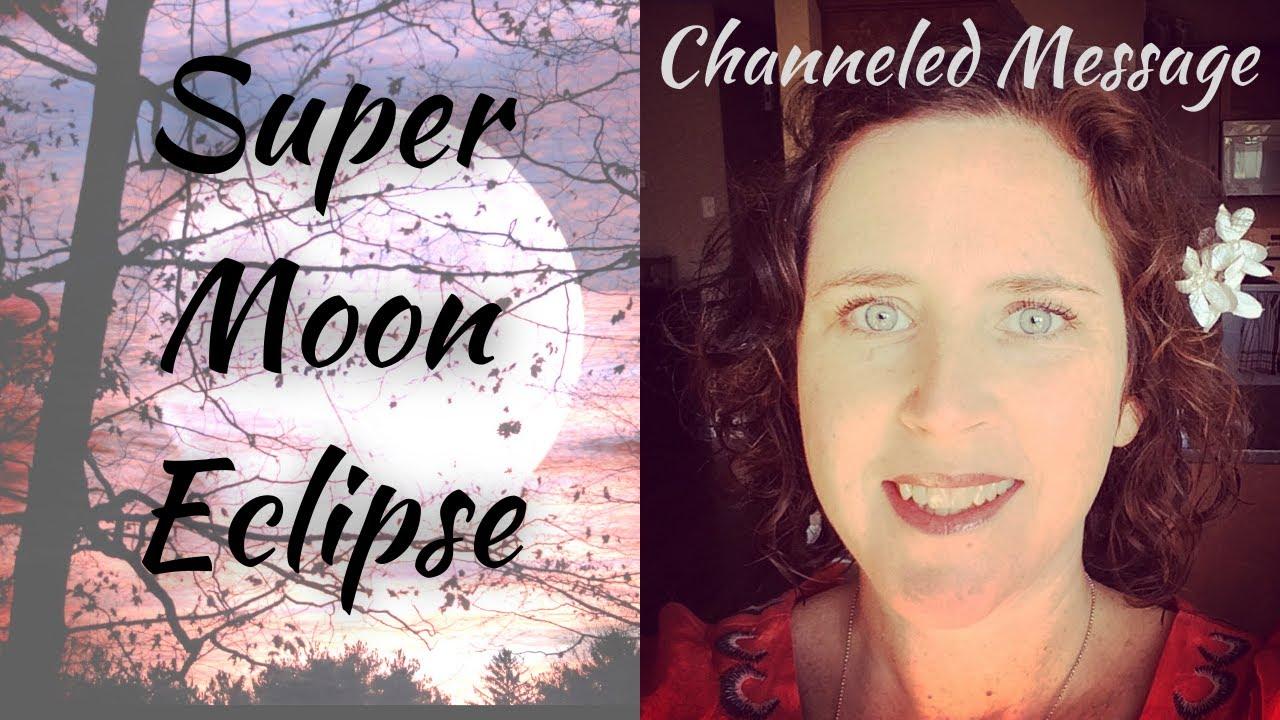 Super Flower Moon Lunar Eclipse #ChanneledMessage #may262021 #bloodmoon