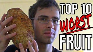 Top 10 WORST FRUIT in the world (2018) - Weird Fruit Explorer Ep 301