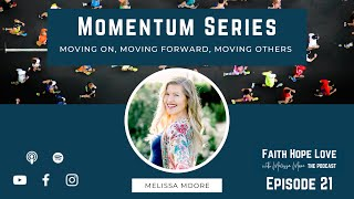 Episode 21-Momentum Series: Moving On, Moving Forward, Moving Others