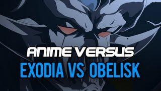 Anime Versus: Exodia vs Obelisk
