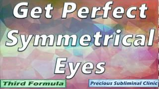 Get Symmetrical Eyes [Affirmation Frequency] - INSTANT RESULTS
