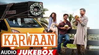 Full Album : Karwaan | Audio Jukebox | Irrfan Khan, Dulquer Salmaan, Mithila Palkar