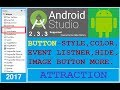 #4 ANDROID STUDIO 2.3.3 - BUTTON STYLE, DESIGN, SHAPE BUTTON CLICK EVENT etc. NEW