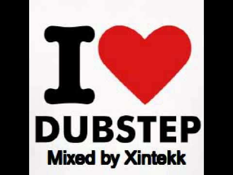 Xintekk - I love Dubstep