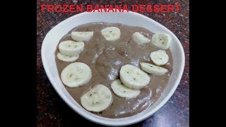 frozen banana dessert /kids special recipe