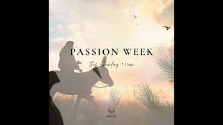 Sunday 28th March 2021 - Passion Week