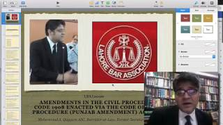LBA Lecture: Overview of Latest Punjab Amendments in the Civil Proc. Code: Mohammad A. Qayyum, ASC