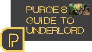 Purge's Guide to Underlord