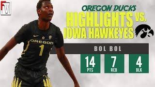 Bol Bol Oregon vs Iowa - Highlights | 11.15.18 | 14 Pts, 7 Rebs, 4 Blocks!