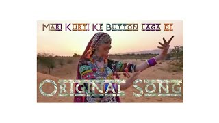 Mari Kurti Ke Button Laga De Original Rajasthani Song