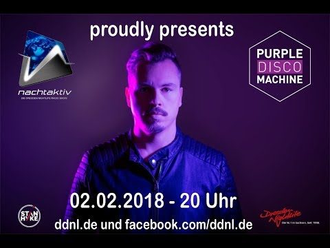Nachtaktiv #1 (02.02.2018) Purple Disco Machine