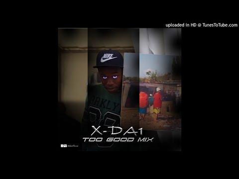 X-DA1 - Too Good  Mix