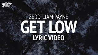 Zedd, Liam Payne - Get Low (Lyrics) Vin Remix