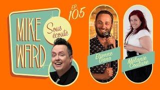 MIKE WARD SOUS ÉCOUTE #105 – (Étienne Dano et Mélanie Couture)