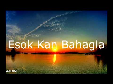 D'MASIV Featuring Ariel, Giring, Momo - Esok Kan Bahagia (Lirik)by Zona Lirik