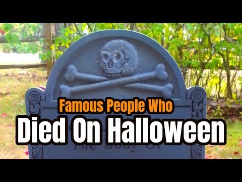 Famous Graves - Celebrities Who Were Born Or DIED ON HALLOWEEN & Others