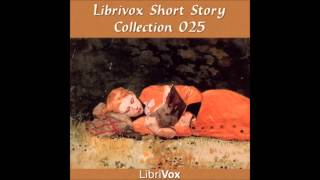 Short Story Collection Vol. 25 (FULL Audiobook)