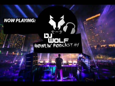 DJ WOLF - Howlin' Podcast #1 (EDM 2015)