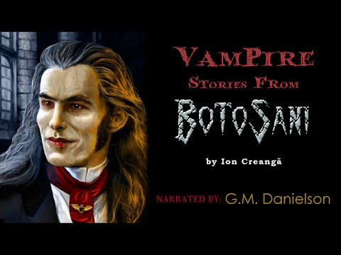 """""""Vampire Stories from Botosani"""" by Ion Creangă -  3 creepy classic vampire horror reading"""