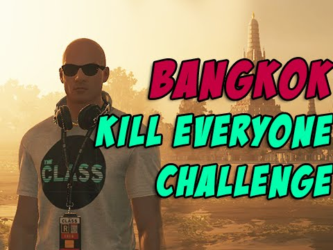 Bangkok Kill Everyone Challenge! - Hitman 2016