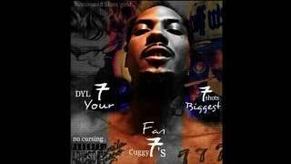 Biggest fan_7Shots_Dyl7'z_ft_ Cuggy7'z