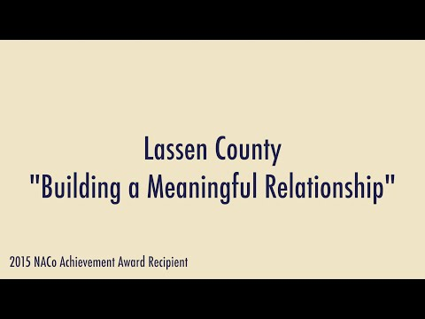 "Lassen County ""Building a Meaningful Relationship"""