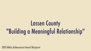 """Lassen County """"Building a Meaningful Relationship"""""""