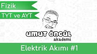 Elektrik ve Manyetizma 1  Elektrik Akımı  Potansiyel Farkı  Direnç